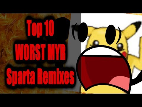 Top 10 WORST Sparta Remixes Made By ME (IMO)