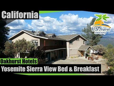 Yosemite Sierra View Bed & Breakfast - Oakhurst Hotels, California