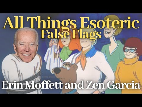 All Things Esoteric - Prepper-Investing & False Flags with Erin Moffett and Zen Garcia