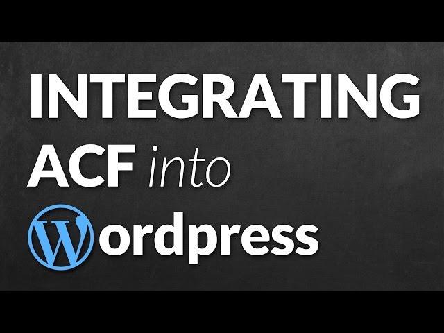 Integrating Advanced Custom Fields into a Wordpress Theme