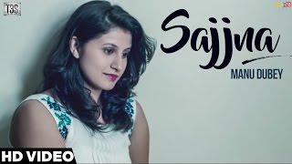 Sajjna  Manu Dubey  Latest Punjabi Songs 2016  T3s 2016