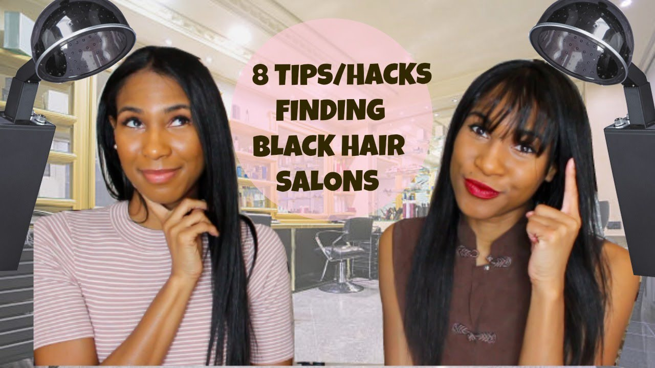 11 Tips & Hacks to Find a Salon or Stylist for Black Women Hair -Natural,  Relaxed, Braids, Silk Press