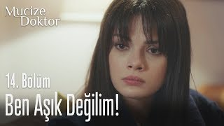 Ben aşık değilim - Mucize Doktor 14. Bölüm