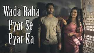 Wada Raha Sanam New Version Sajan Patel Mp3 Song Download