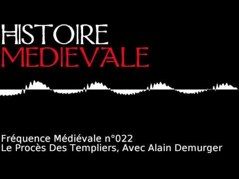 Fréquence Médiévale 022   Le Procès Des Templiers, Avec Alain Demurger