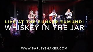 "The Barleyshakes perform ""Whiskey in the Jar"" live at the Bunker"