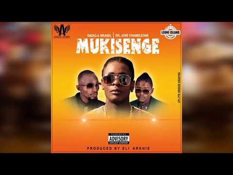 Mukisenge - Radio & Weasel Ft Dr Jose Chameleon