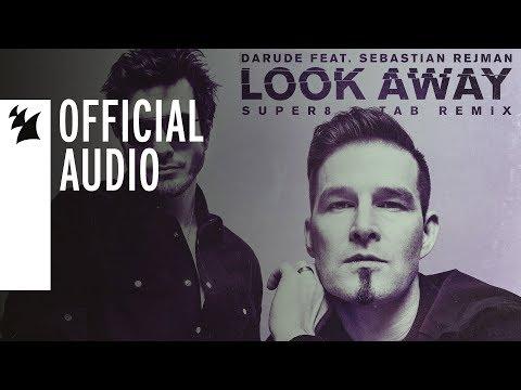 Darude Feat. Sebastian Rejman - Look Away (Super8 & Tab Remix)