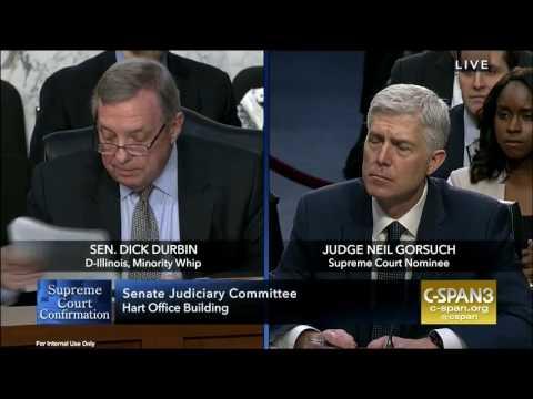 Senator Durbin Questions Neil Gorsuch at Supreme Court Confirmation Hearing