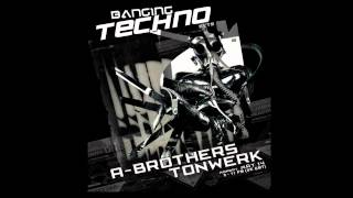 Banging Techno sets ::030 - A-Brothers // Tonwerk