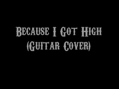 Because I Got High Afroman Guitar Cover With Lyrics Chords