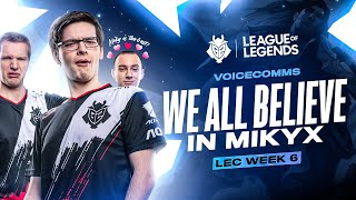 We All Believe In Mikyx | LEC Spring 2020 Week 6 Voicecomms