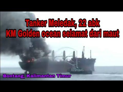 Kapal Tanker Meledak, KM Golden Ocean  | Bontang Kaltim