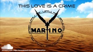 Martino - This Love Is A Crime