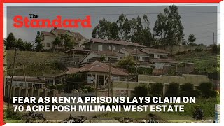 Fear grips residents of Milimani West Estate after Kenya Prisons Service lay claim on 70 acre land