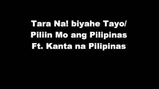 Tara na! Biyahe Tayo/ Piliin mo ang Pilipinas Ft. Kanta na!