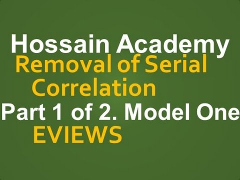 Removal of Serial Correlation Model One  Part 1 of 2  EVIEWS