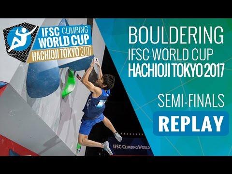 IFSC Climbing World Cup Hachioji-Tokyo 2017 - Bouldering - Semi-Finals - Men/Women