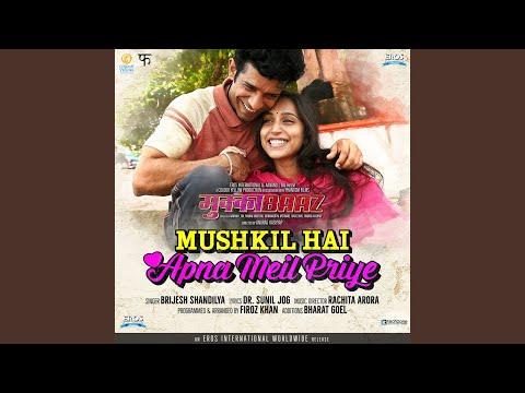 Mushkil Hai Apna Meil Priye (From...