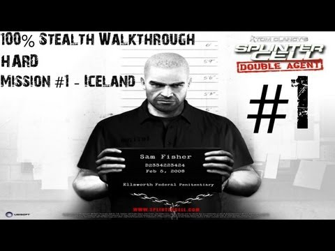 Splinter Cell: Double Agent - 100% Stealth Walkthrough - Hard - Part 1 - Iceland