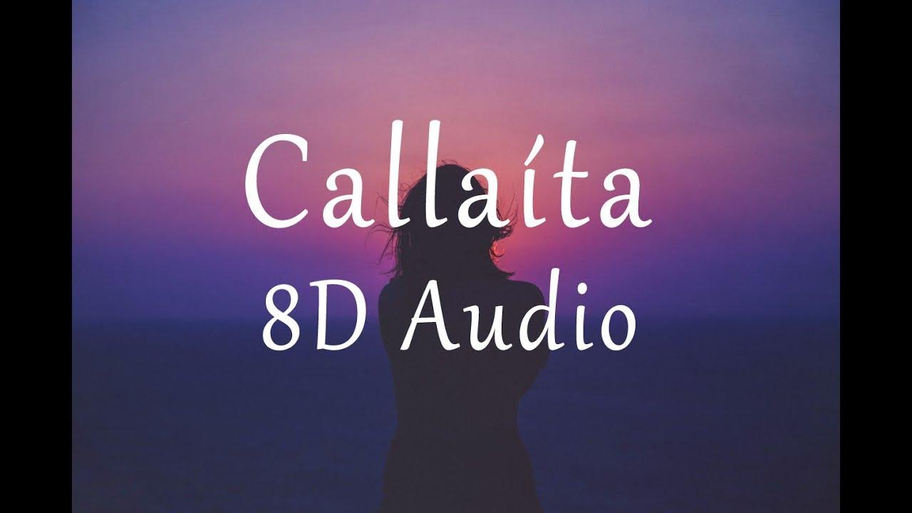 Bad Bunny - Callaíta (8D AUDIO)