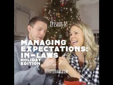 Episode 19 Managing Expectations: In-Laws Holiday Edition
