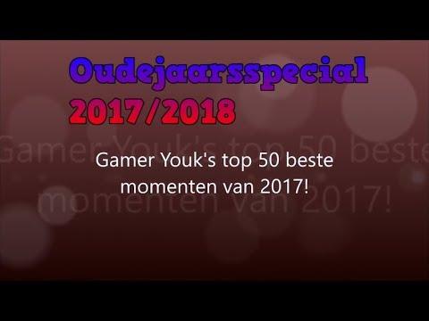 Gamer Youk's top 50 beste momenten van 2017! Oud en Nieuw 2017/2018 special - Full HD!
