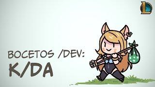 Bocetos Dev: K/DA | League of Legends