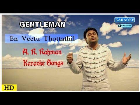 En Veetu Thottathil Karaoke Song |  AR Rahman Karaoke Songs | Best of Tamil Karaoke Songs