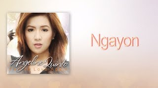 Download Angeline Quinto - Ngayon MP3 song and Music Video