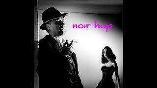 Noir Hop
