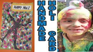 DIY || HOLI HANDMADE CARD 2018 || 7 yr old kid