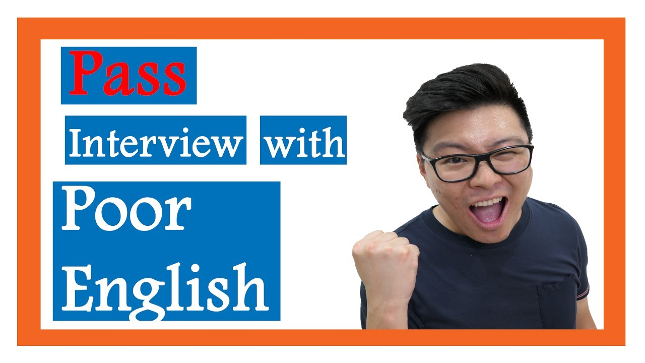 how to pass job interview with poor english - How To Pass A Job Interview