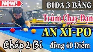 Bida 3 băng kèo CHẤP 2 BI-Thịnh Kent vs AN Xì Po-game 40 điểm- kèo thùng bia