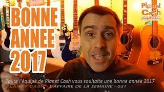 ►Planet Cash #31 : BONNE ANNÉE 2017 - l'affaire de la semaine