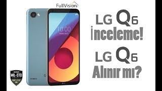 LG Q6 inceleme! LG Q6 Alınır mı?
