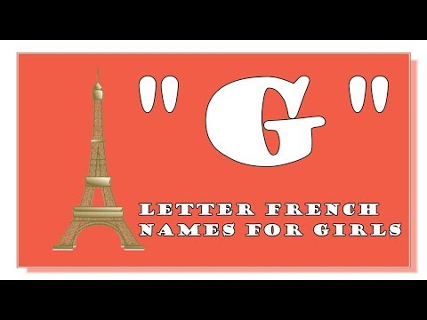 MODERN AND TRADITIONAL G LETTER FRENCH NAMES FOR BABY GIRLS - TOP 1000 OF FRANCE