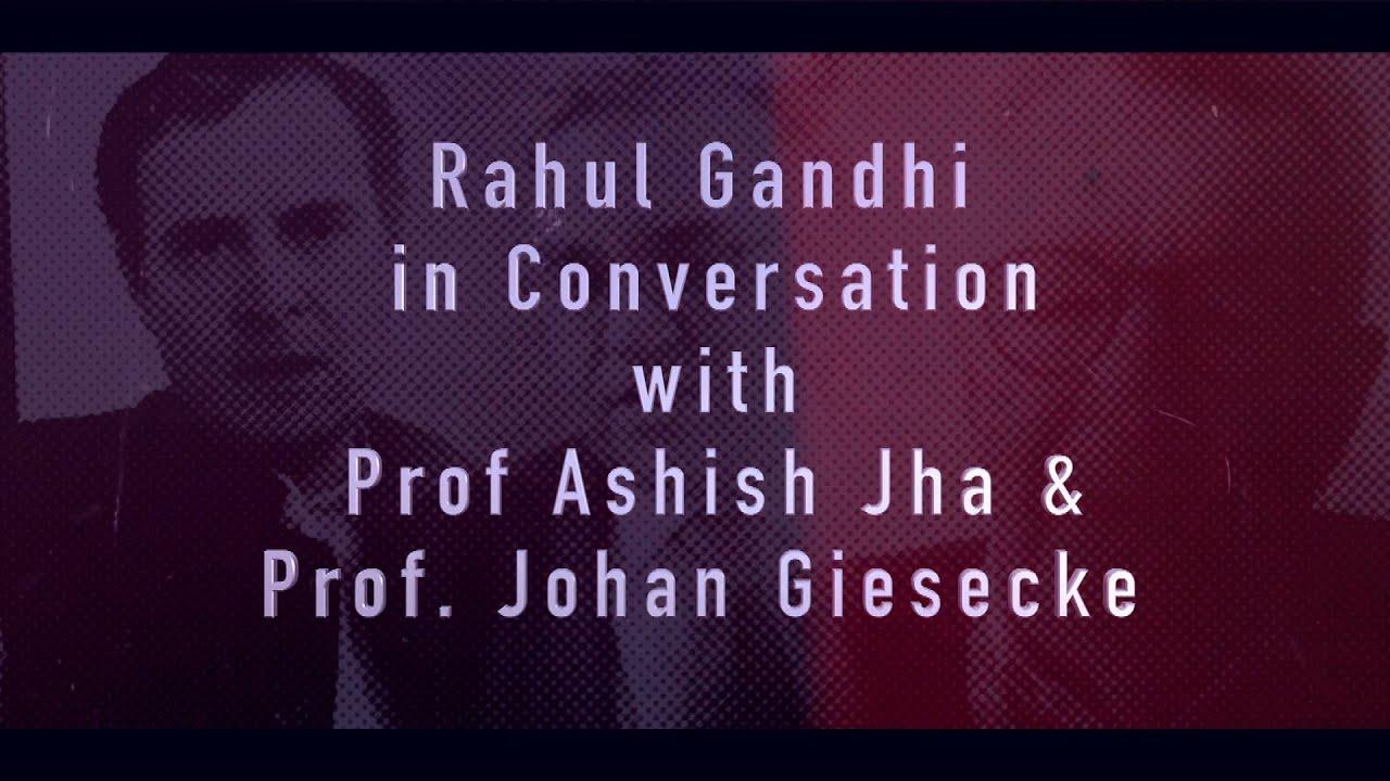 Shri Rahul Gandhi in conversation with Prof. Ashish Jha & Prof ...