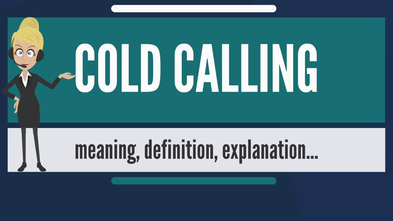 what is cold calling? what does cold calling mean? cold calling