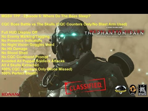 MGSV TPP - Episode 6: Where Do The Bees Sleep? CQC Boss Fight vs The Skulls (CQC Counters Only)