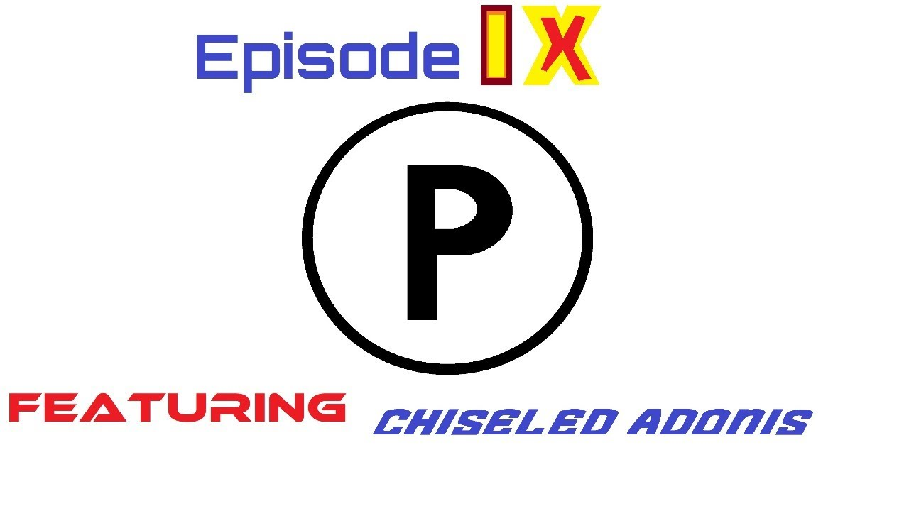 Parking Lot Episode 9 (Feat. Chiseled Adonis)