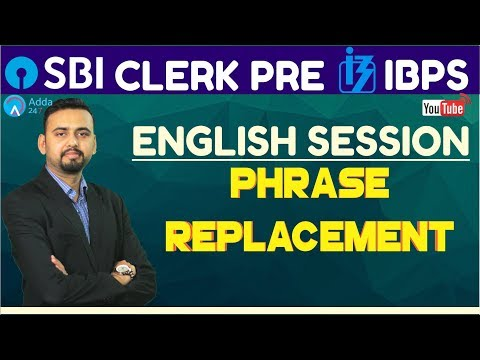 SBI Clerk Pre, IBPS 2018 | Phrase Replacement | English | Online Coaching For SBI, IBPS