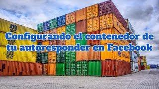 Configurando el contenedor para tu autoresponder en Facebook