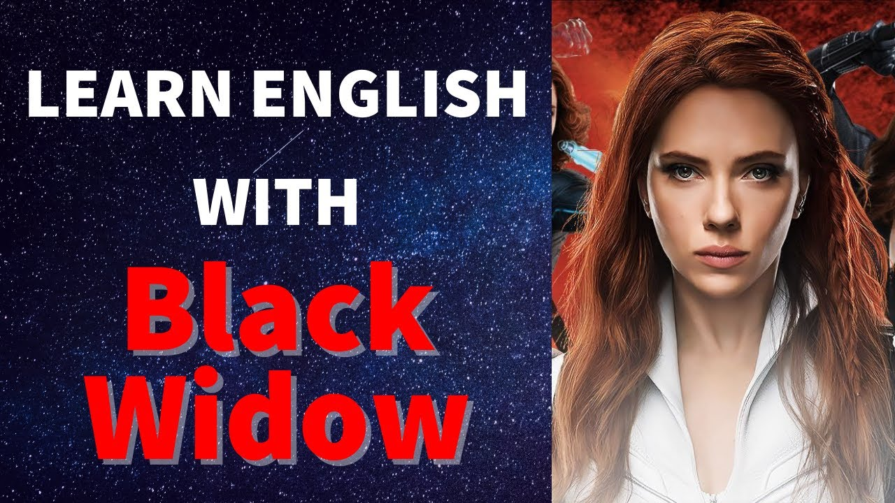 Learn English with BLACK WIDOW