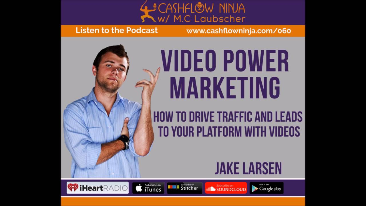 060: Jake Larsen: How To Drive Traffic and Leads To Your Platform With Youtube Videos