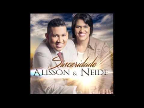 ALISSON E NEIDE SINCERIDADE