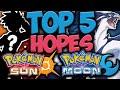 Top 5 HOPES for Pokémon Sun and Moon!! - Pokémon Generation 7
