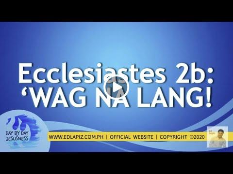ed-lapiz---ecclesiastes-2b/'wag-na-lang!-🆕ed-lapiz-latest-sermon-👉-el-official-channel-2020-video