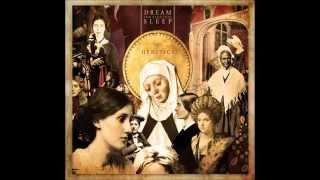 Dream the Electric Sleep - Heretics