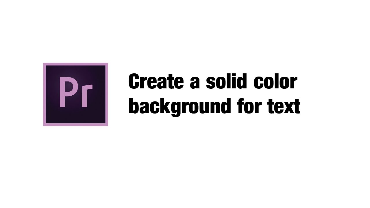 Easily Create A Solid Color Background In Premier Pro 2020 Youtube
